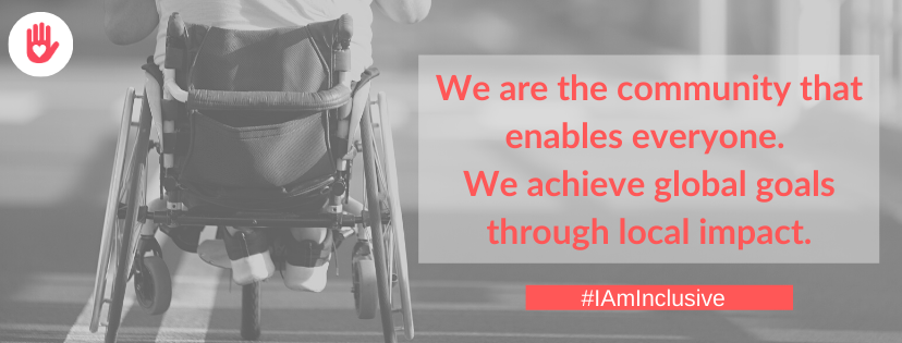 Inclusive is a community that enables everyone. We achieve global goal through local Impact. #iaminclusive