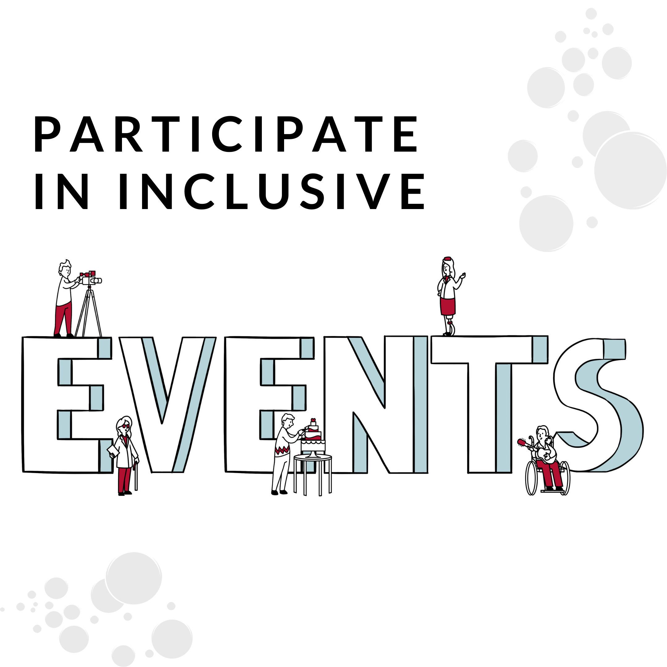 Photo with text Participate in inclusive Events. People are doing different activities around the word Events.